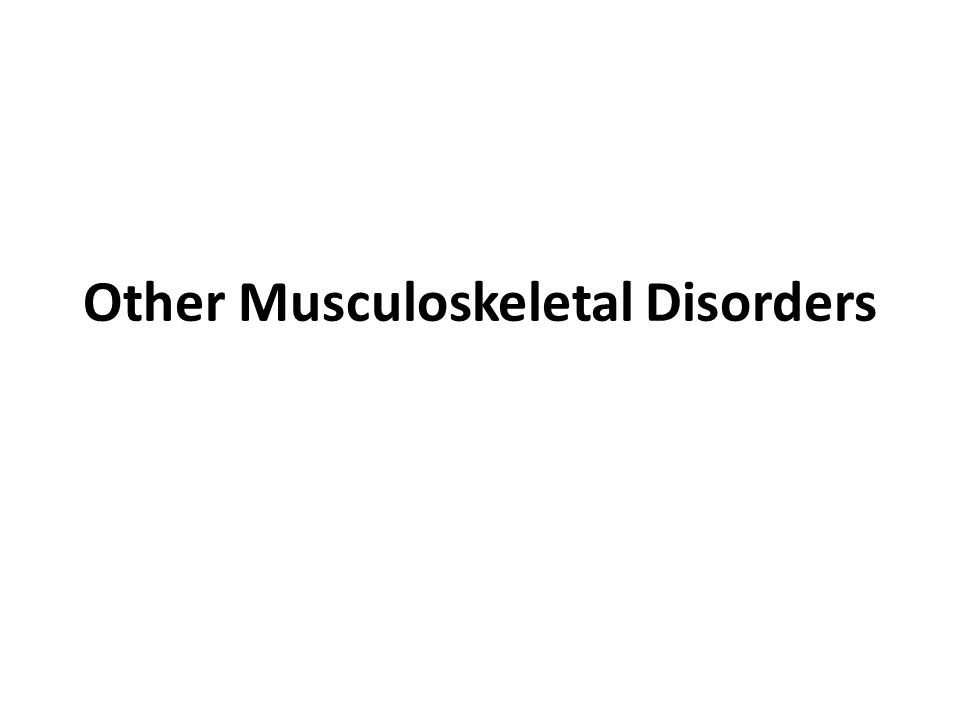 Other Musculoskeletal Disorders