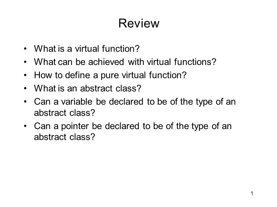 Review What is a virtual function. What can be achieved with virtual functions.
