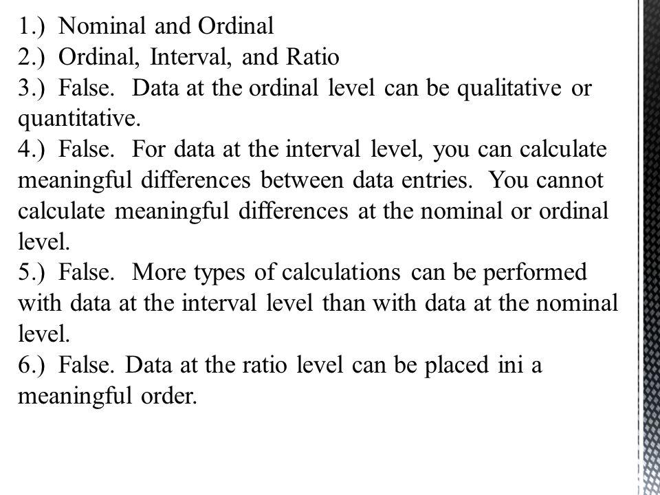 7.) Qualitative 8.) Quantitative 9.) Quantitative 10.) Qualitative 11.) Ordinal.