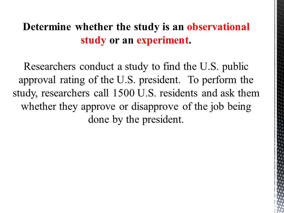 Determine whether the study is an observational study or an experiment.