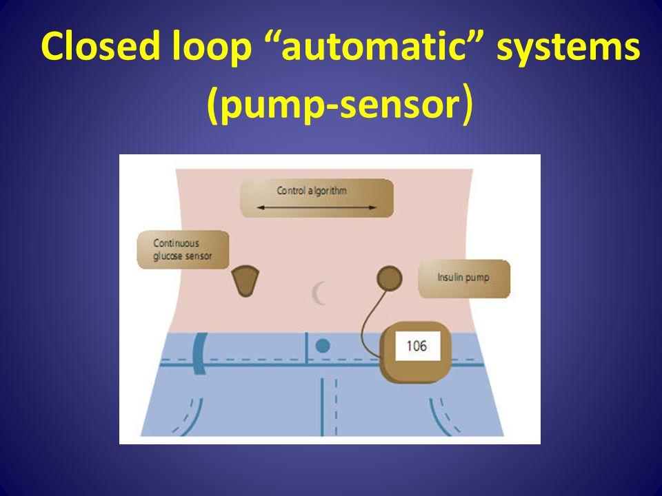"Closed loop ""automatic"" systems (pump-sensor )"