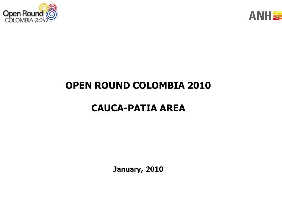 OPEN ROUND COLOMBIA 2010 CAUCA-PATIA AREA January, 2010