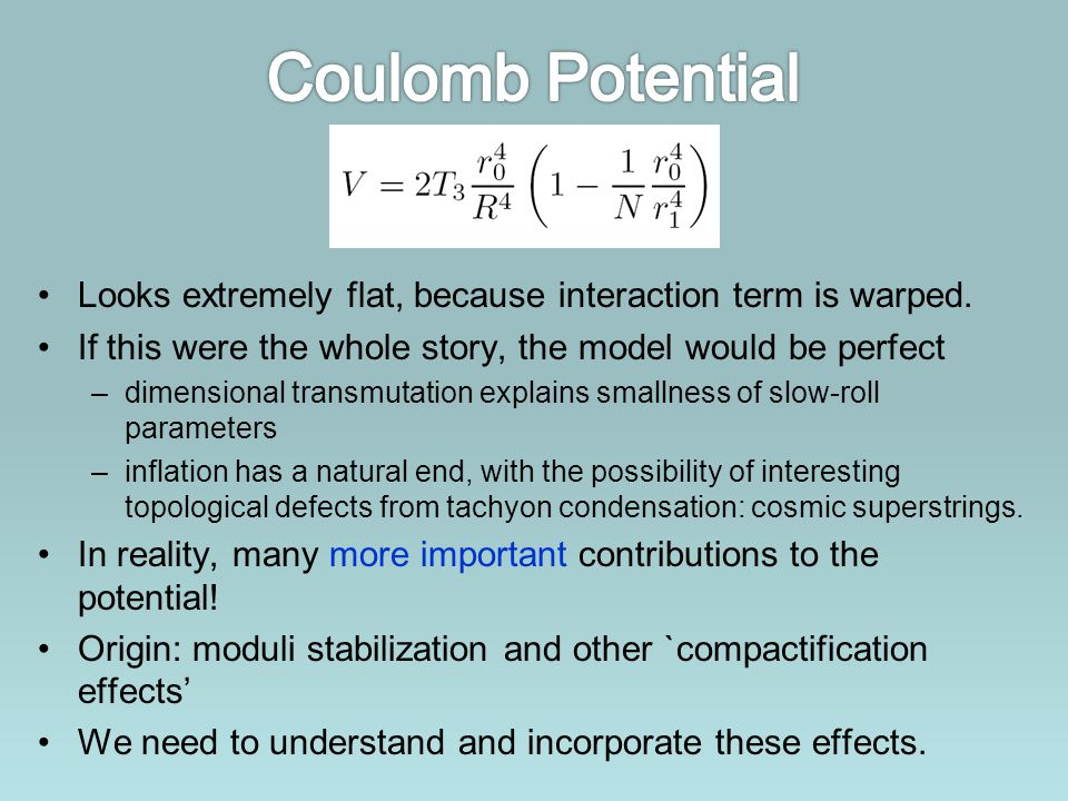 Looks extremely flat, because interaction term is warped. If this were the whole story, the model would be perfect –dimensional transmutation explains