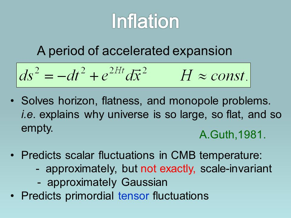 Scalar field φ with a potential.V(φ) ~ 10 16 GeV Potential drives acceleration.