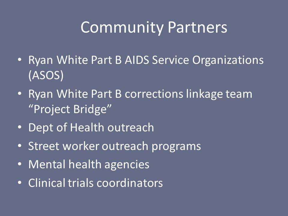 "Ryan White Part B AIDS Service Organizations (ASOS) Ryan White Part B corrections linkage team ""Project Bridge"" Dept of Health outreach Street worker"