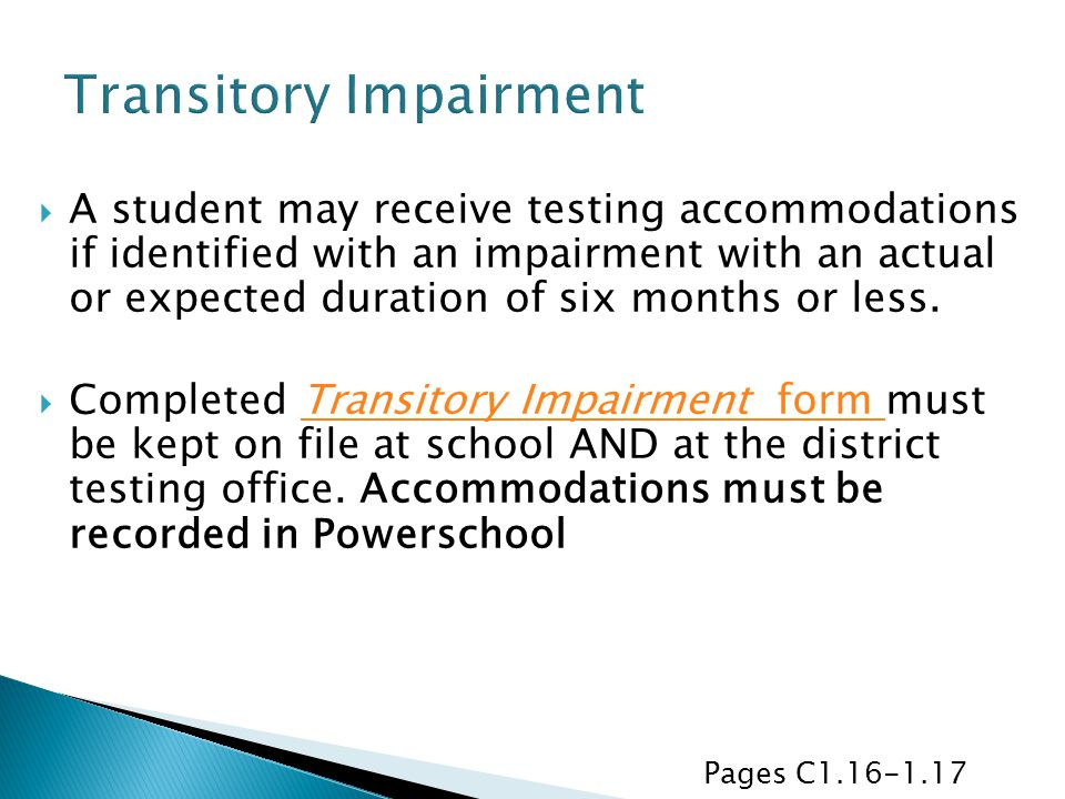  A student may receive testing accommodations if identified with an impairment with an actual or expected duration of six months or less.