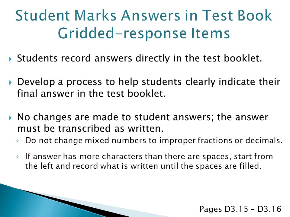  Students record answers directly in the test booklet.