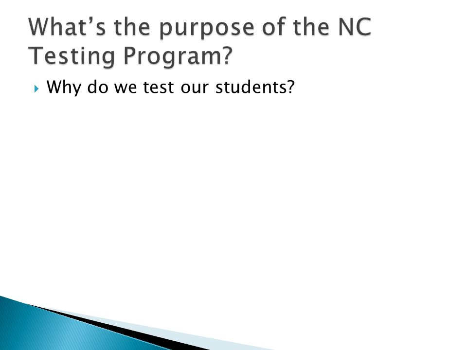  Why do we test our students?