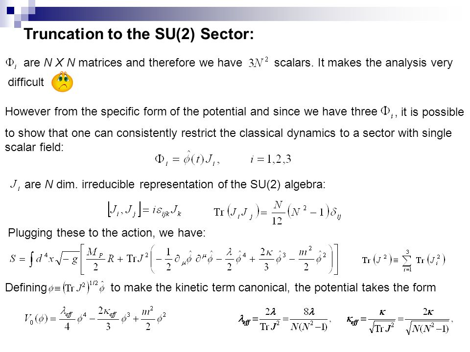 Truncation to the SU(2) Sector: are N X N matrices and therefore we havescalars.