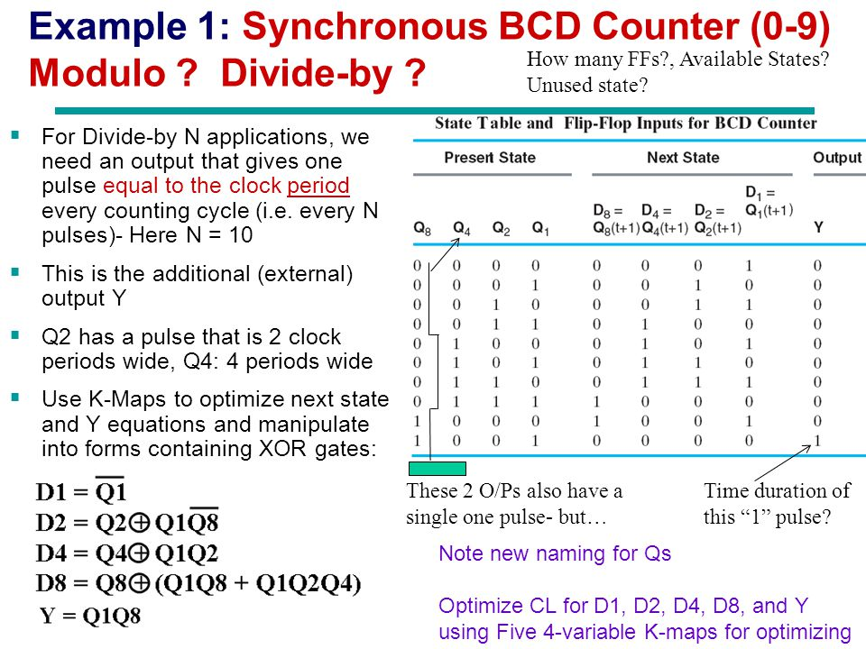 Chapter 3 - Part 1 26 Example 1: Synchronous BCD Counter (0-9) Modulo ? Divide-by ?  For Divide-by N applications, we need an output that gives one p