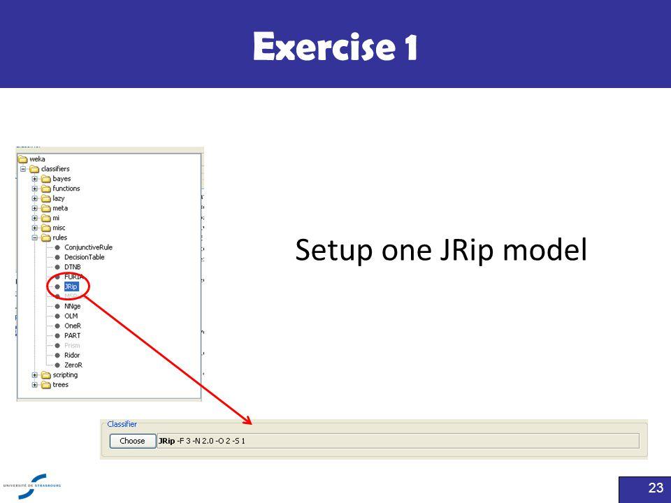 Exercise 1 23 Setup one JRip model
