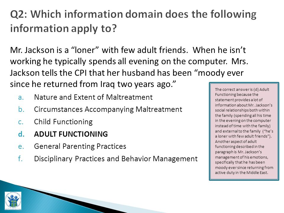 """Q2: Which information domain does the following information apply to? Mr. Jackson is a """"loner"""" with few adult friends. When he isn't working he typica"""