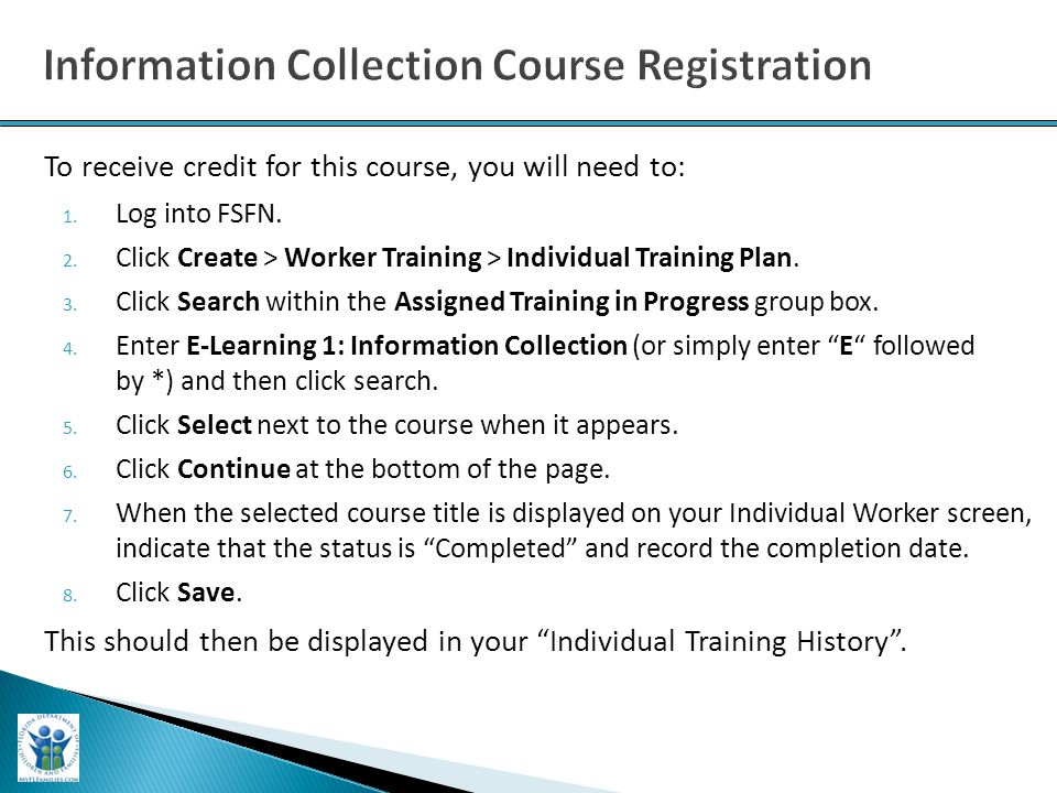 1. Log into FSFN. 2. Click Create > Worker Training > Individual Training Plan.