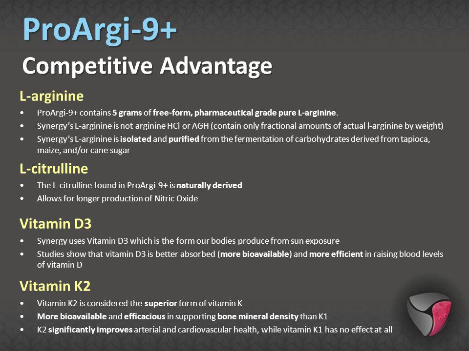 L-arginine ProArgi-9+ contains 5 grams of free-form, pharmaceutical grade pure L-arginine. Synergy's L-arginine is not arginine HCl or AGH (contain on