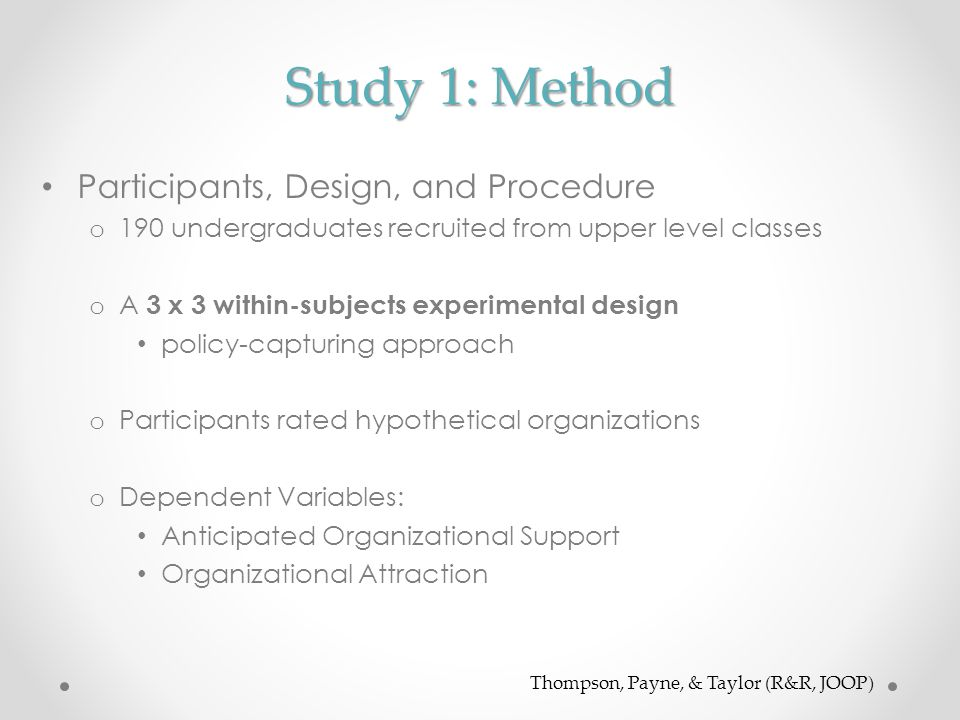 Study 1: Method Participants, Design, and Procedure o 190 undergraduates recruited from upper level classes o A 3 x 3 within-subjects experimental des