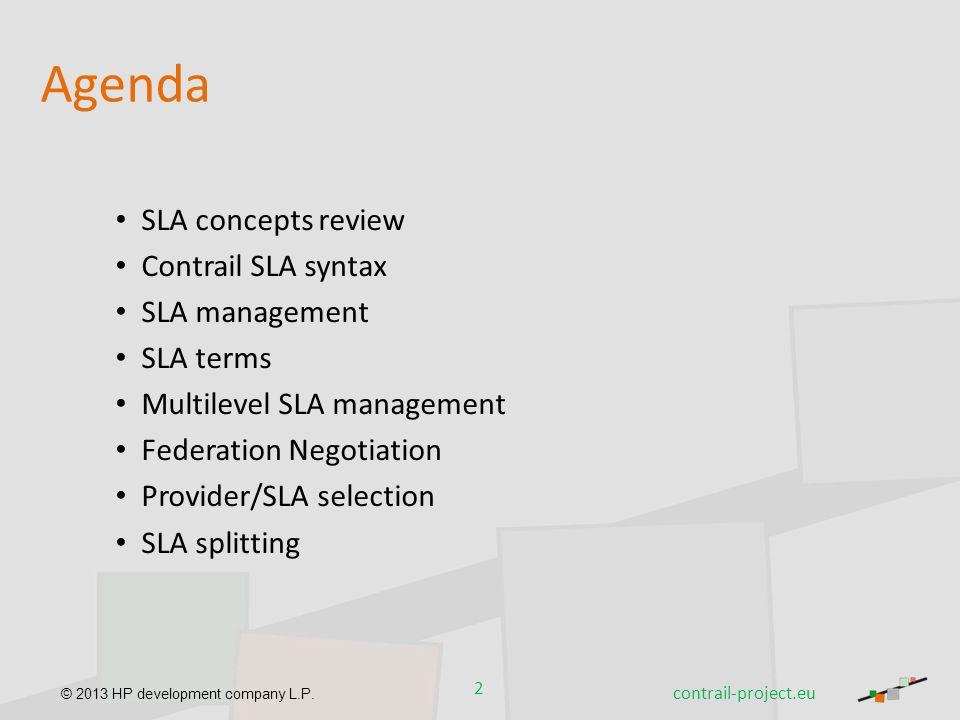 © 2013 HP development company L.P. SLA concepts review Contrail SLA syntax SLA management SLA terms Multilevel SLA management Federation Negotiation P