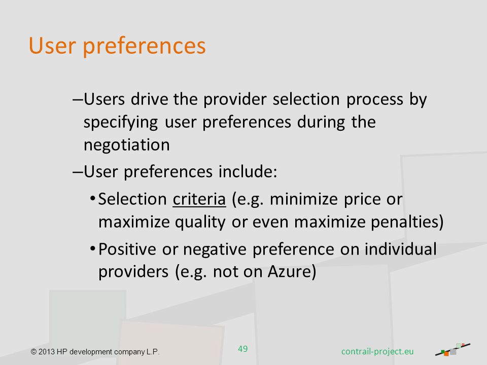 © 2013 HP development company L.P. User preferences – Users drive the provider selection process by specifying user preferences during the negotiation