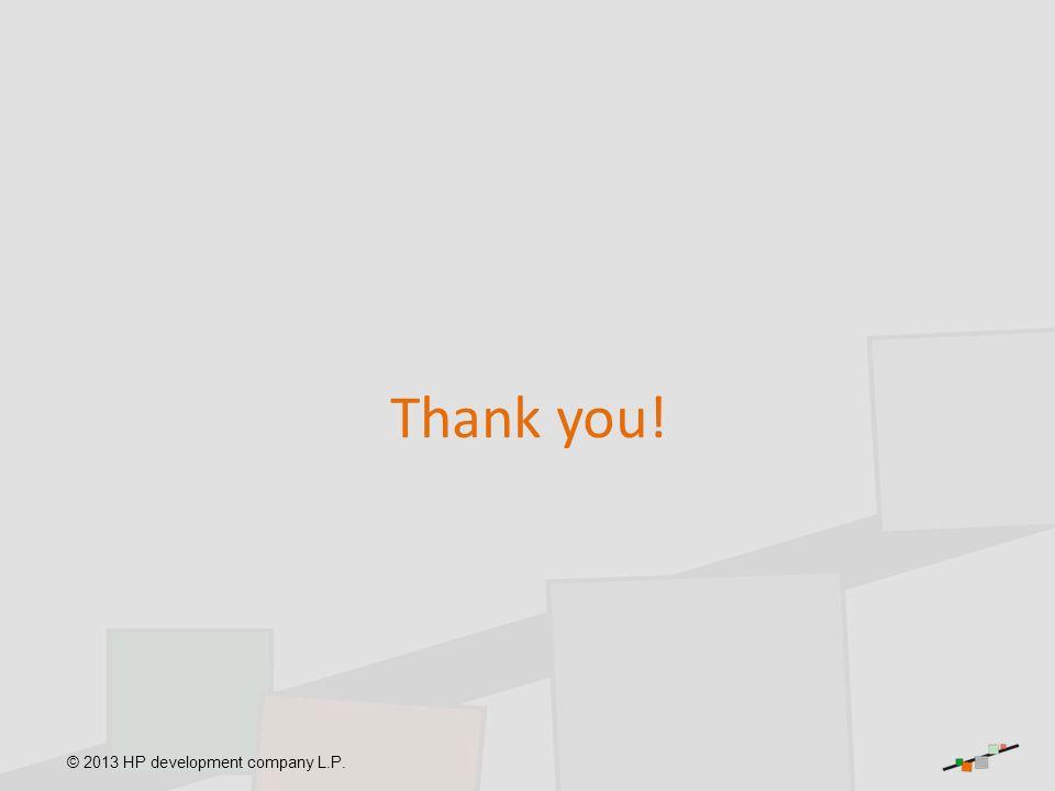 © 2013 HP development company L.P. Thank you!