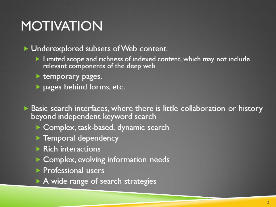 DOMAIN-SPECIFIC SEARCH STRATEGIES Browsing Boolean search & proximity search Entity Search Forward and backward search Date/location search Number/range search Personal collection search Expert search Forum Search Image search, multi-media search 3