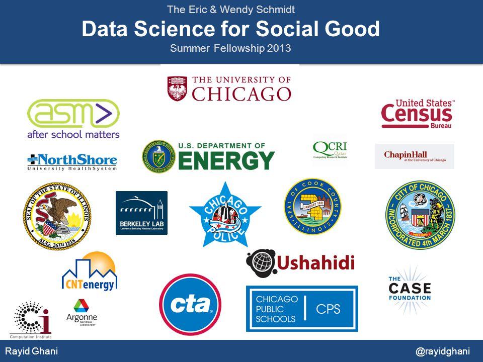 The Eric & Wendy Schmidt Data Science for Social Good Summer Fellowship 2013