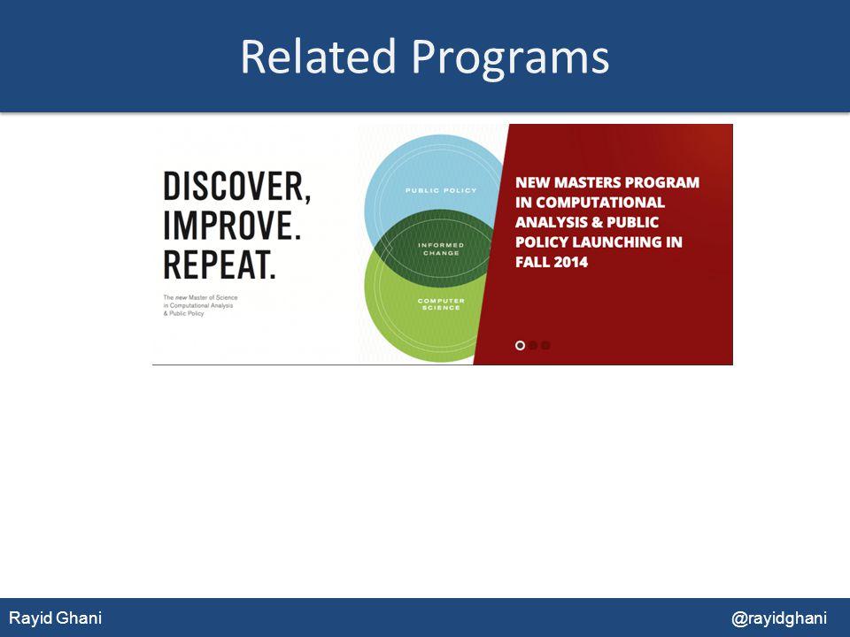 Rayid Ghani@rayidghani Related Programs