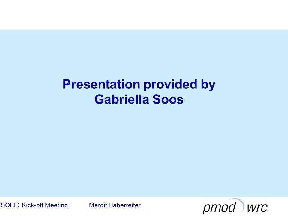 Presentation provided by Gabriella Soos SOLID Kick-off Meeting Margit Haberreiter