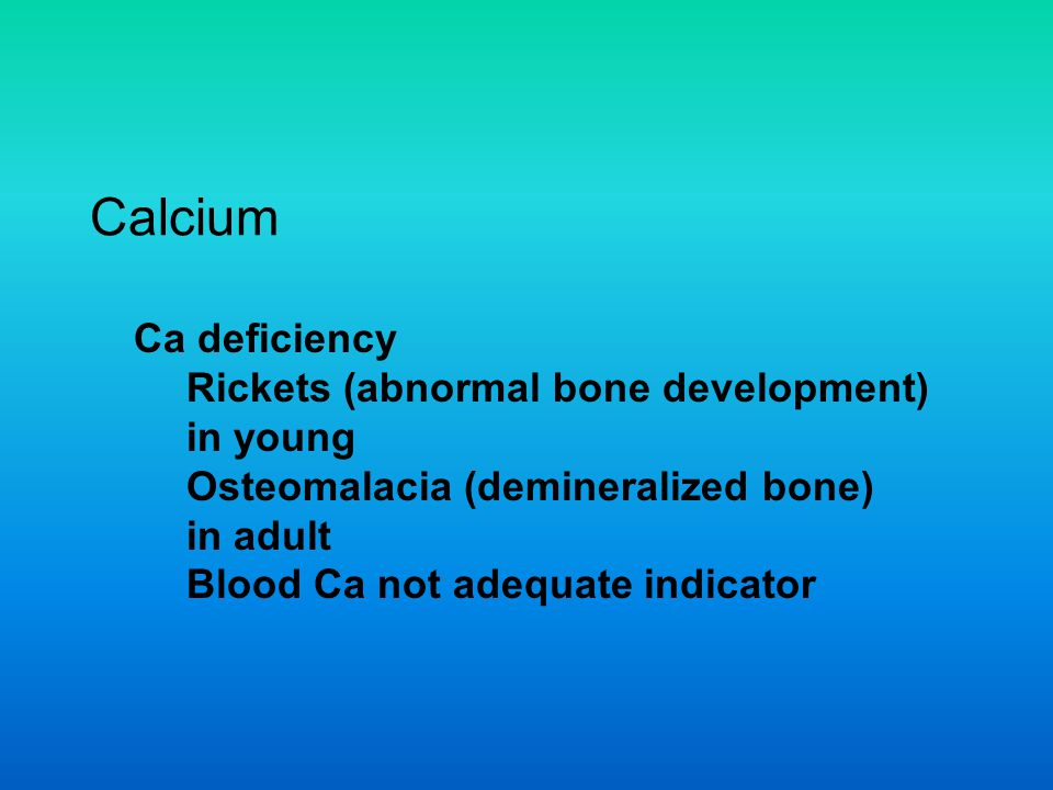 Sources of Calcium Feeds: Forages (leaves) tend to be high Grains tend to be low Supplemental: % Ca Ca carbonate 39.4 Ground limestone - Ca carbonate 34.0 Bone meal 30.7 Dicalcium phosphate 22.0 Ca sulfate 23.3