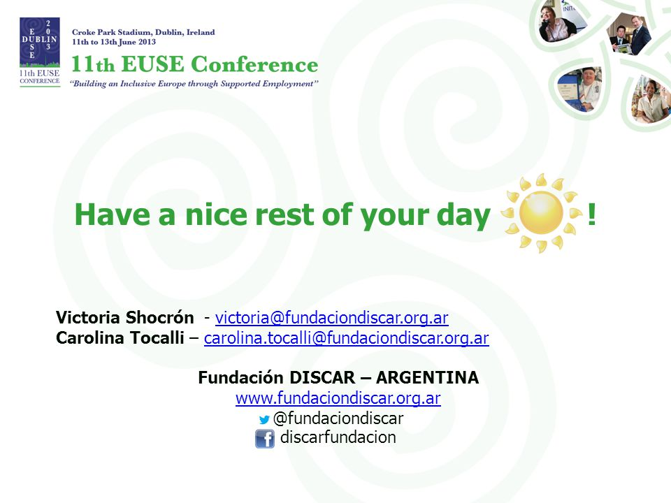 Have a nice rest of your day ! Victoria Shocrón - victoria@fundaciondiscar.org.arvictoria@fundaciondiscar.org.ar Carolina Tocalli – carolina.tocalli@f