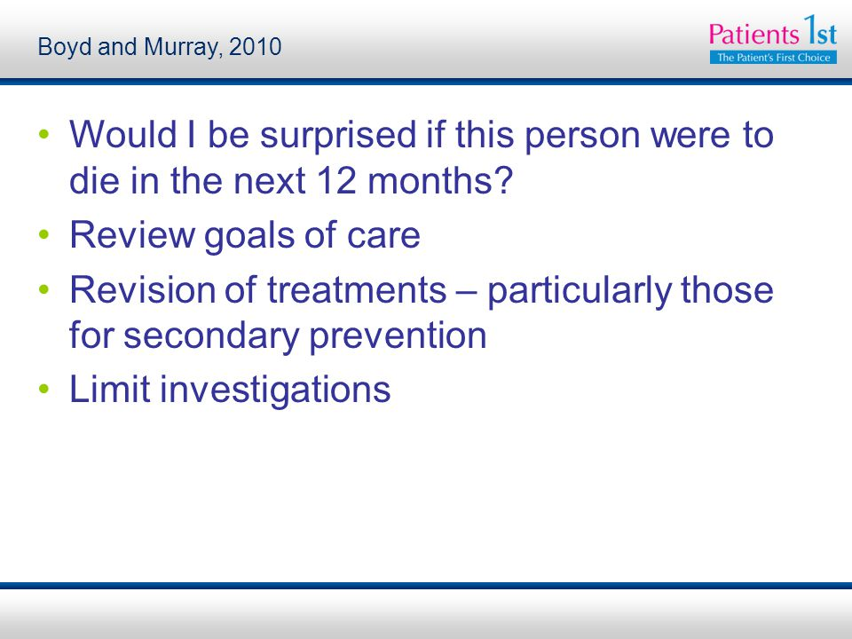 Boyd and Murray, 2010 Would I be surprised if this person were to die in the next 12 months.