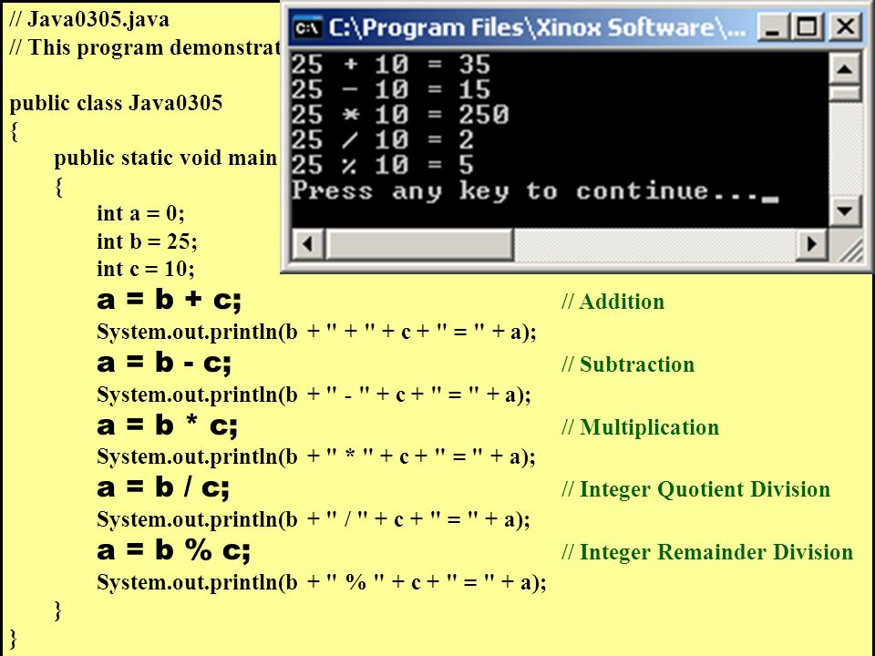 // Java0305.java // This program demonstrates the five integer operations.