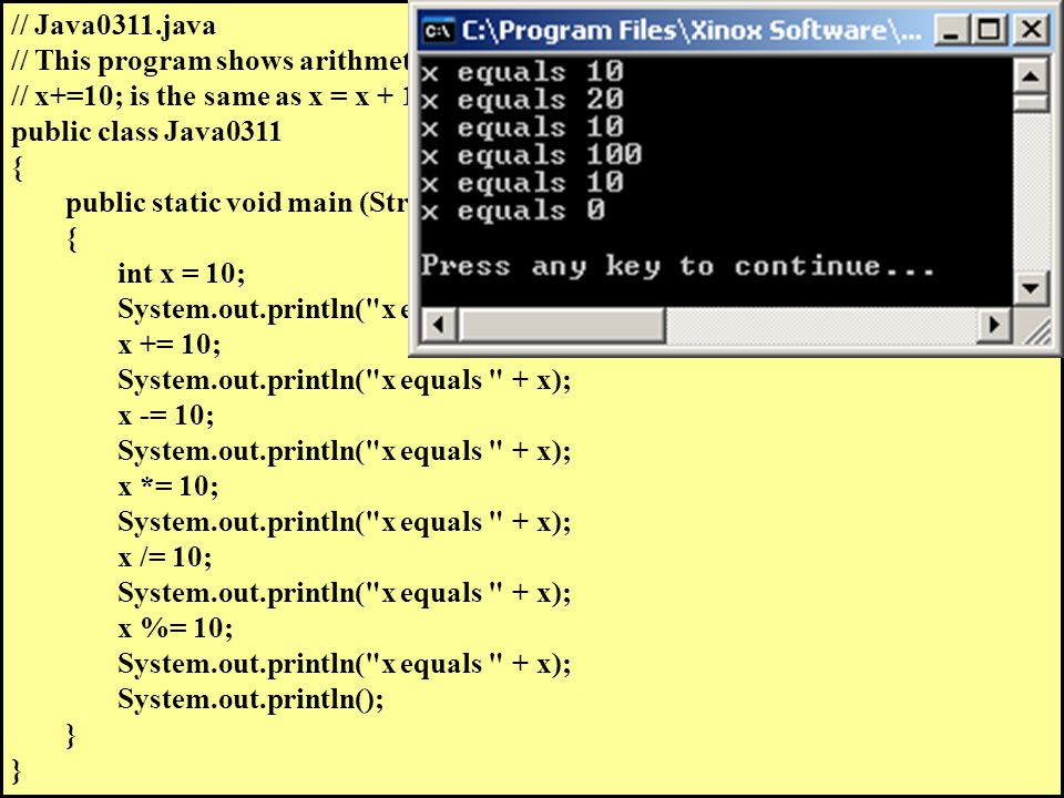 // Java0311.java // This program shows arithmetic assignment operations in Java.