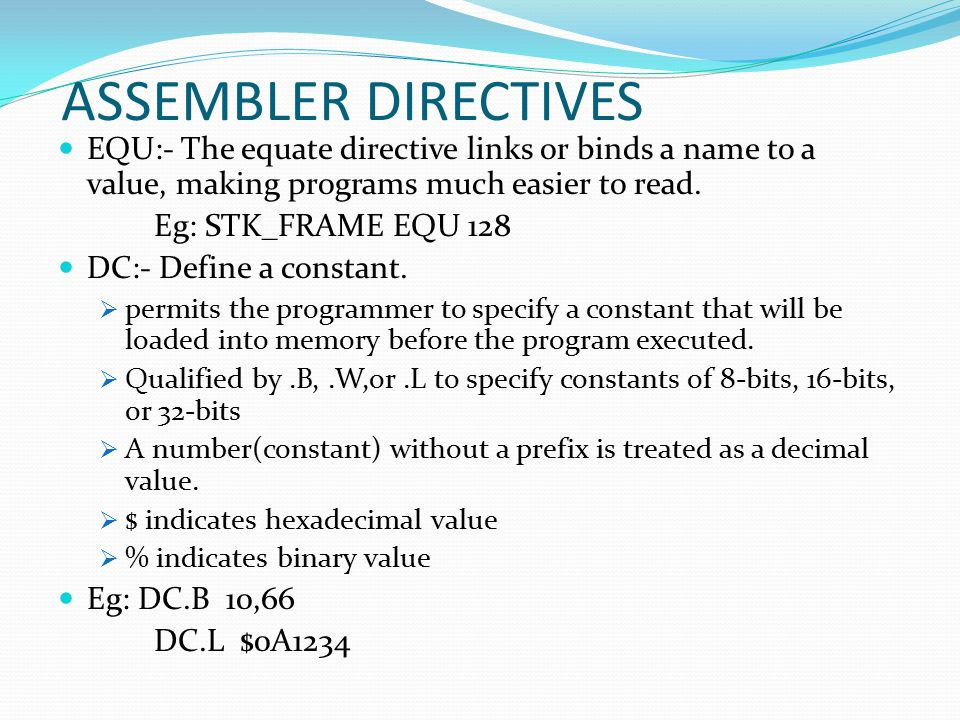 DS:- Define storage  Reserve storage locations  Assembly language form is Label DS.