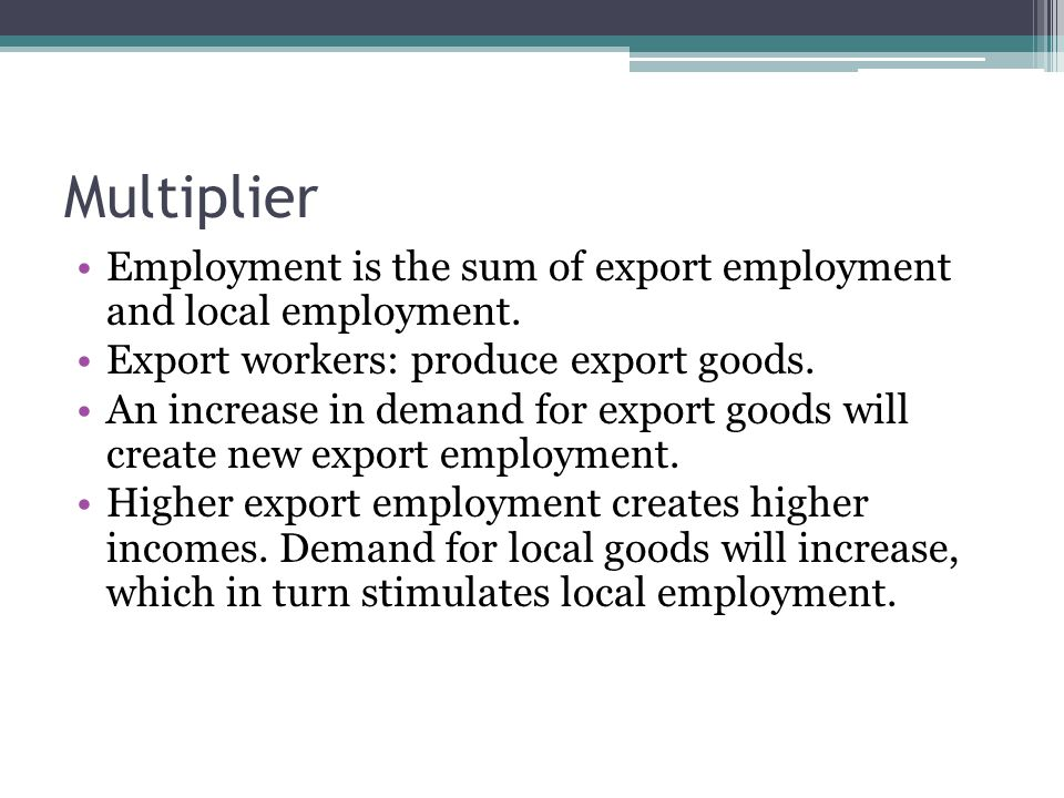 Multiplier Employment is the sum of export employment and local employment.