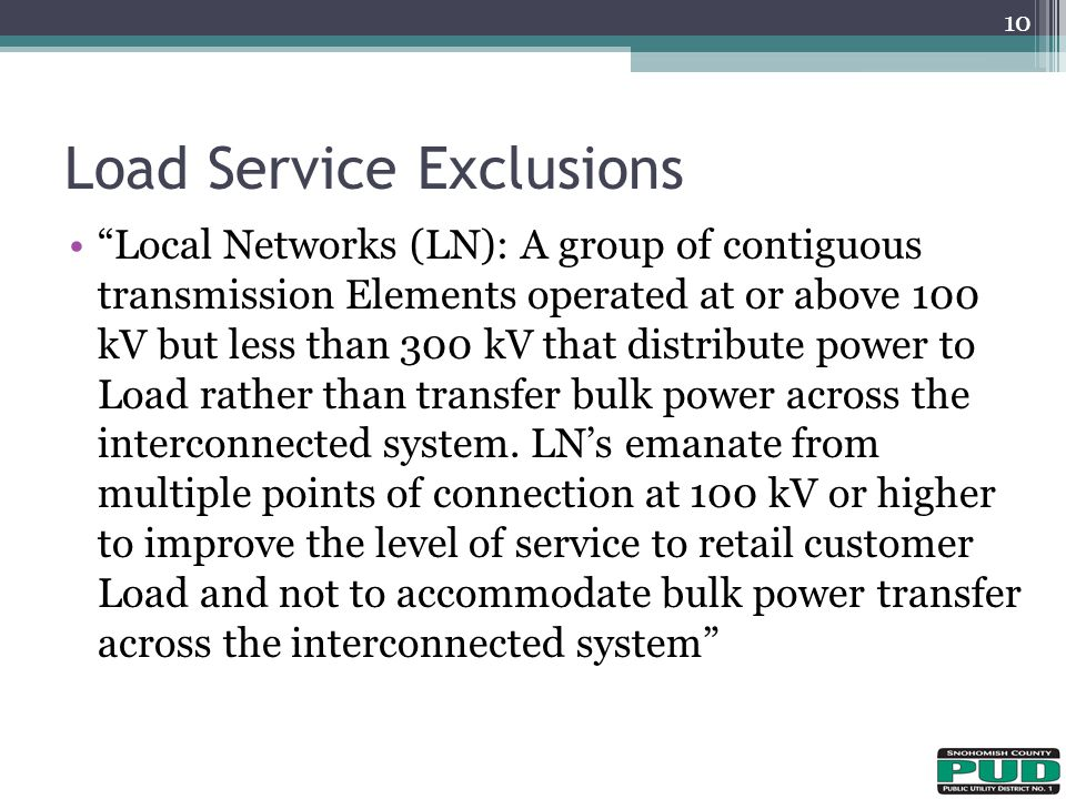 Local Networks (LN): A group of contiguous transmission Elements operated at or above 100 kV but less than 300 kV that distribute power to Load rather than transfer bulk power across the interconnected system.