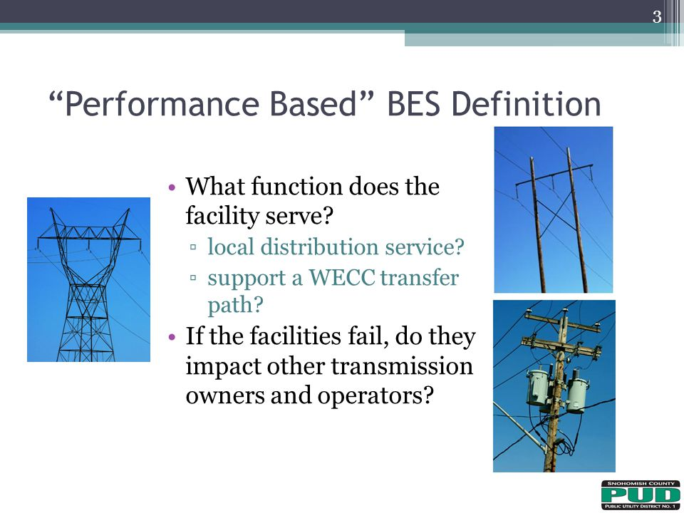 Performance Based BES Definition What function does the facility serve.