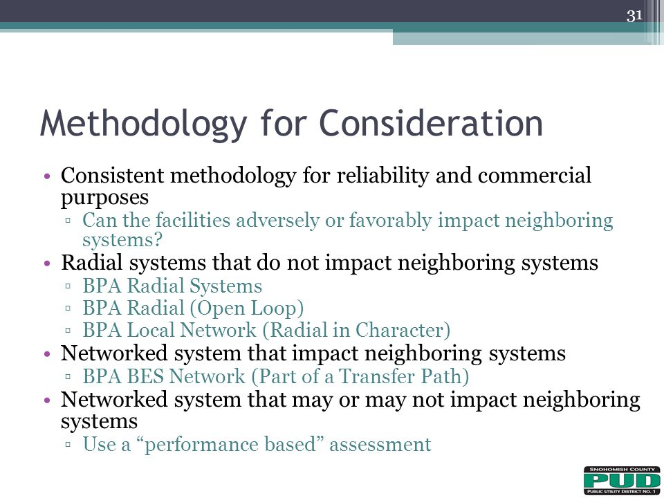 Consistent methodology for reliability and commercial purposes ▫Can the facilities adversely or favorably impact neighboring systems.