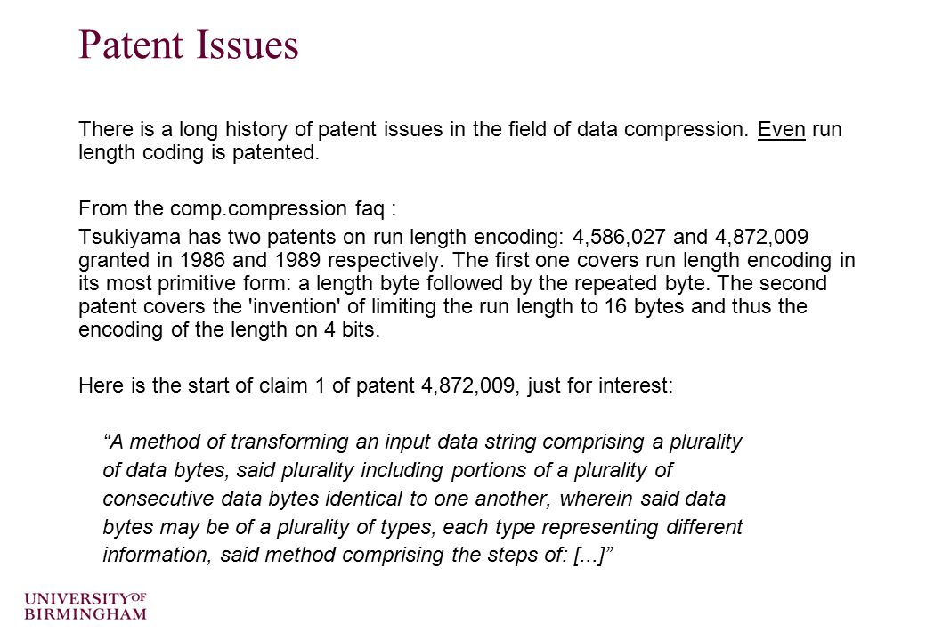 Patent Issues There is a long history of patent issues in the field of data compression.