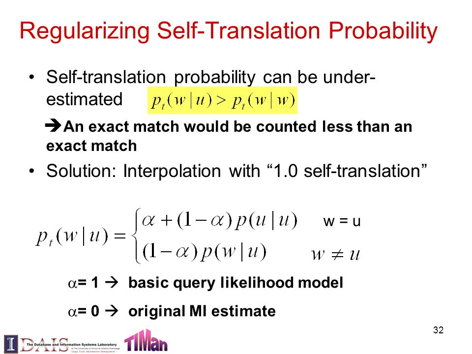 Regularizing Self-Translation Probability Self-translation probability can be under- estimated  An exact match would be counted less than an exact ma