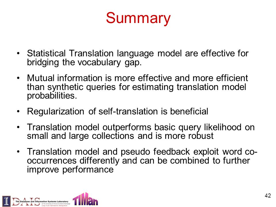 Summary Statistical Translation language model are effective for bridging the vocabulary gap. Mutual information is more effective and more efficient