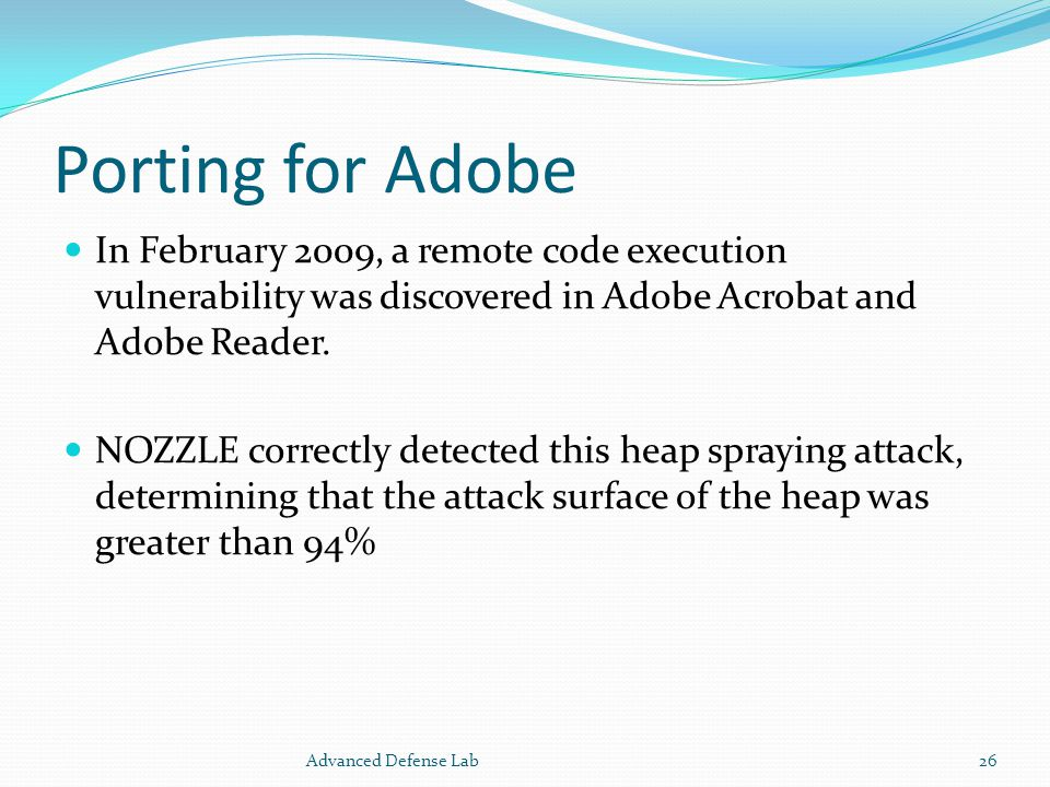 Porting for Adobe In February 2009, a remote code execution vulnerability was discovered in Adobe Acrobat and Adobe Reader.