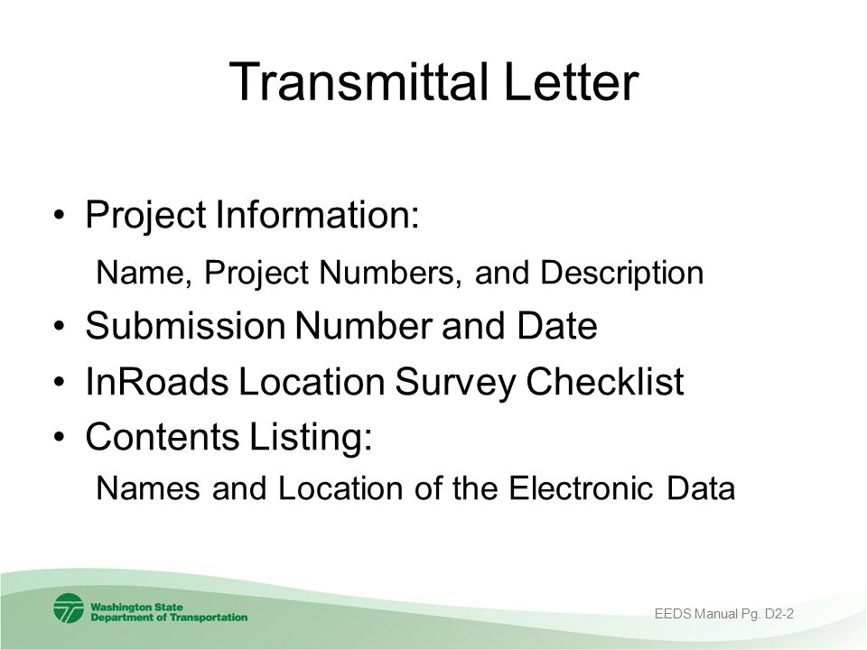 Transmittal Letter Project Information: Name, Project Numbers, and Description Submission Number and Date InRoads Location Survey Checklist Contents L