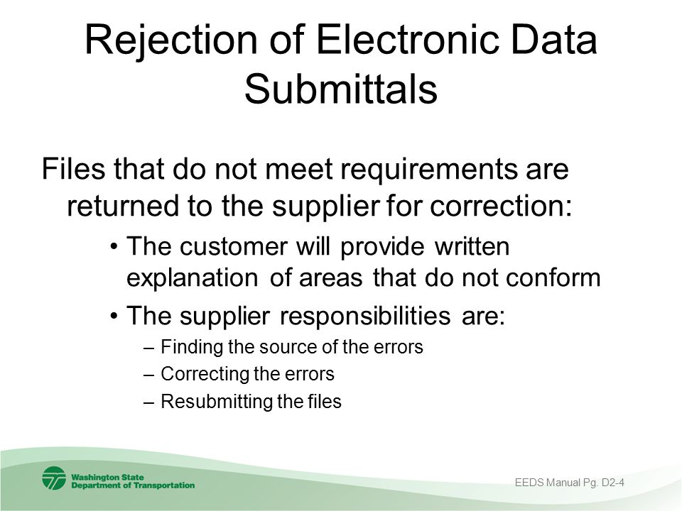 Rejection of Electronic Data Submittals Files that do not meet requirements are returned to the supplier for correction: The customer will provide wri