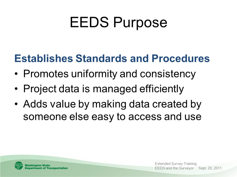 Acceptance – Customers Responsibility Review of CAD Files – Levels adhere to standards – Graphic elements conform to standards – Accuracy and consistency of tie points, stationing and dimensions EEDS Manual Pg.