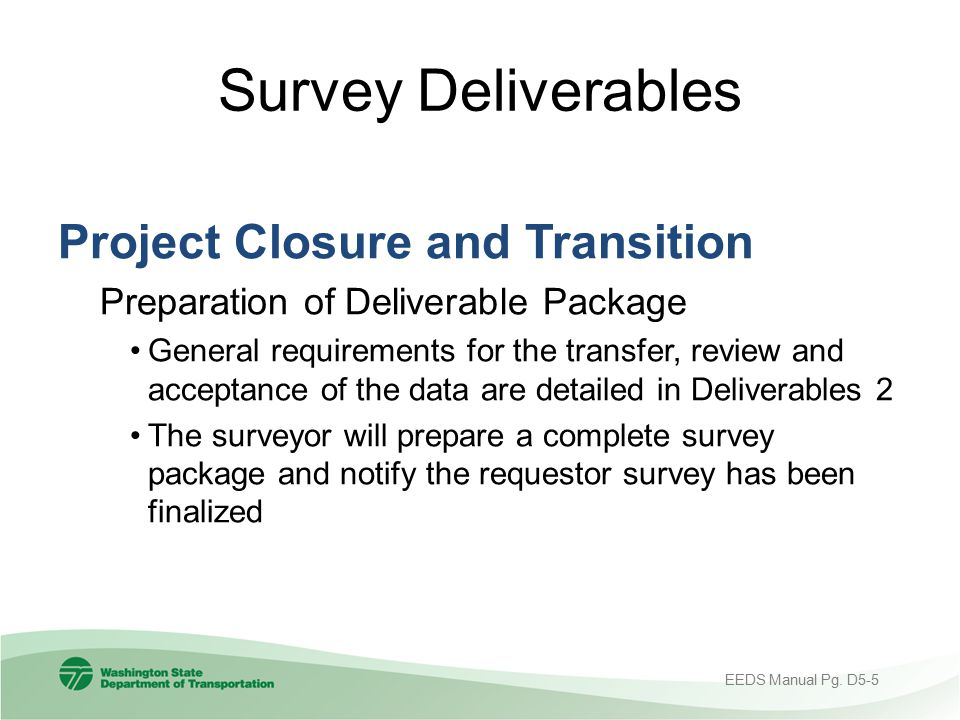 Survey Deliverables Project Closure and Transition Preparation of Deliverable Package General requirements for the transfer, review and acceptance of
