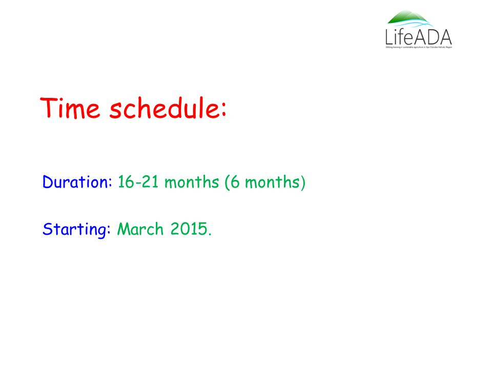 Time schedule: Duration: months (6 months ) Starting: March 2015.