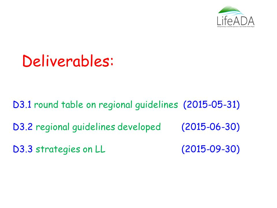 Deliverables: D3.1 round table on regional guidelines ( ) D3.2 regional guidelines developed ( ) D3.3 strategies on LL ( )