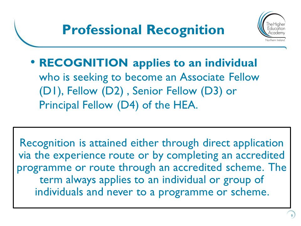 RECOGNITION applies to an individual who is seeking to become an Associate Fellow (D1), Fellow (D2), Senior Fellow (D3) or Principal Fellow (D4) of th