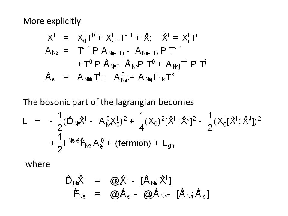 More explicitly The bosonic part of the lagrangian becomes where