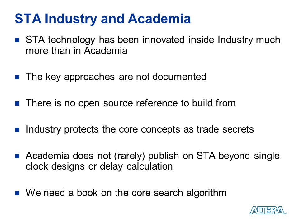 STA Industry and Academia STA technology has been innovated inside Industry much more than in Academia The key approaches are not documented There is