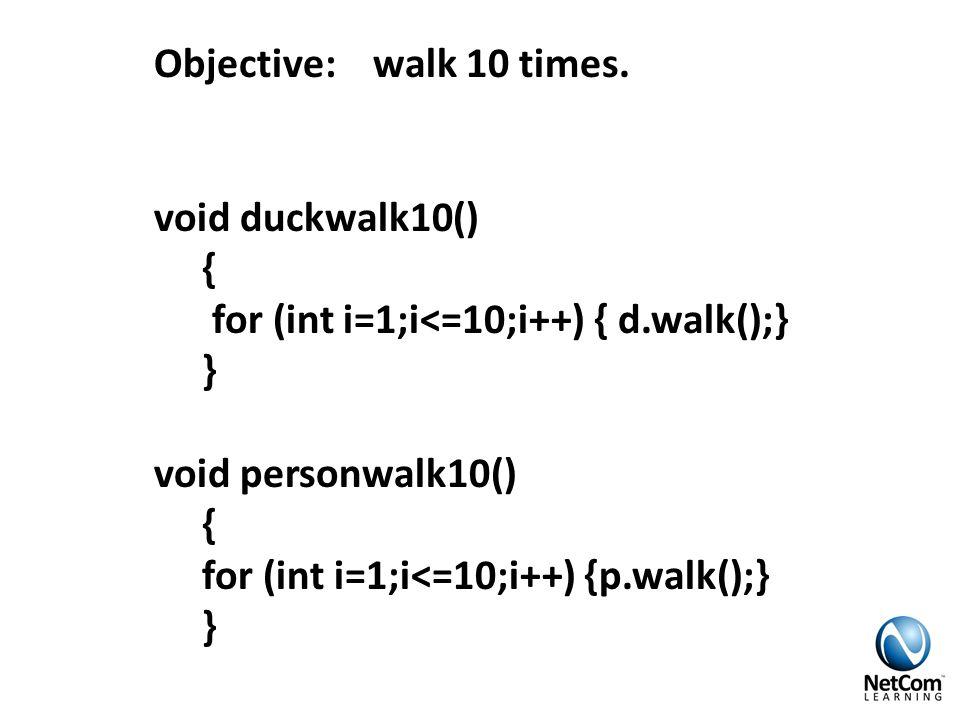 Objective: walk 10 times.